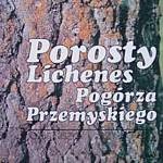 Porosty Lichenes Pogórza Przemyskiego - Kiszka J. Piórecki J. - Warszawa1991 - Cena 3 zł